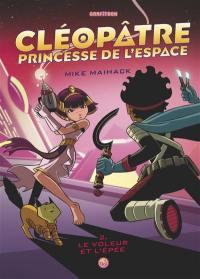 Cléopâtre princesse de l'espace. Volume 2, Le voleur et l'épée