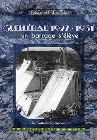 Guerlédan, 1927-1931