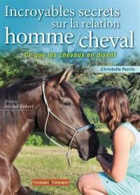 Incroyables secrets sur la relation homme-cheval : initiation au renforcement positif
