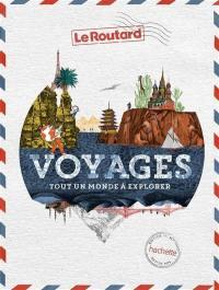 Voyages : tout un monde à explorer