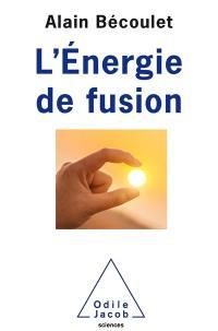 L'énergie de la fusion