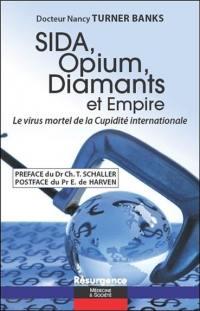 Sida, opium, diamants et empire