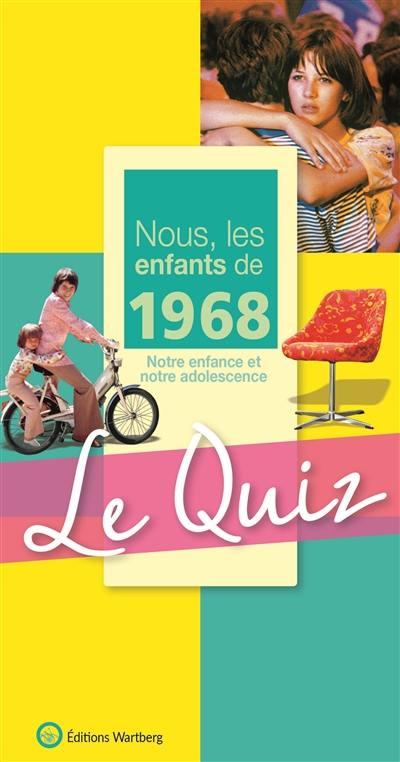 Nous, les enfants de 1968 : notre enfance et notre adolescence, le quiz