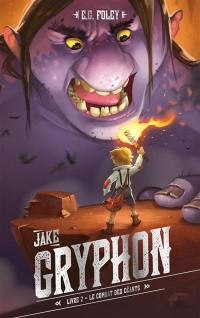 Jake Gryphon. Volume 2, Le combat des géants