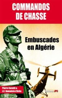 Les commandos de chasse : embuscades en Algérie