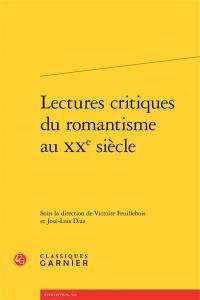 Lectures critiques du romantisme au XXe siècle