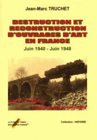Destruction et reconstruction d'ouvrages d'art en France, juin 1940-juin 1948