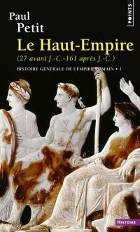 Histoire générale de l'Empire romain. Volume 1, Le Haut-Empire