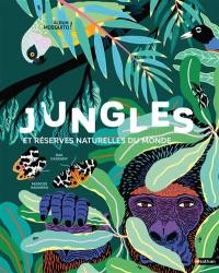 Jungles et réserves naturelles du monde