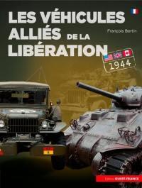 Les véhicules alliés de la Libération