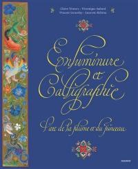 Enluminure et calligraphie : l'art de la plume et du pinceau