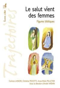 Le salut vient des femmes : figures bibliques