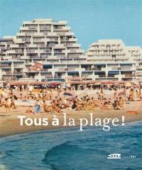 Tous à la plage ! : villes balnéaires du XIIIe siècle à nos jours