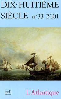 Dix-huitième siècle. n° 33, L'Atlantique