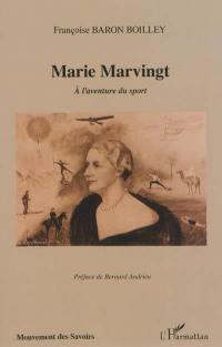 Marie Marvingt : à l'aventure du sport