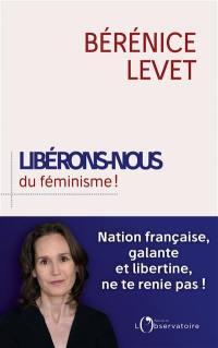 Libérons-nous du féminisme !