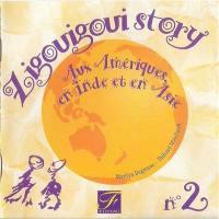 Zigouigoui story. Volume 2, Aux Ameriques, en Inde et en Asie