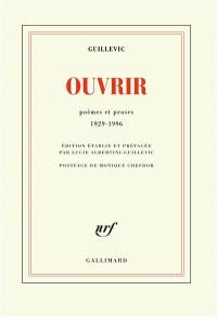 Ouvrir : poèmes et proses : 1929-1996