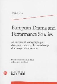 European drama and performance studies. n° 3, Le document iconographique dans son contexte : le hors-champ des images du spectacle