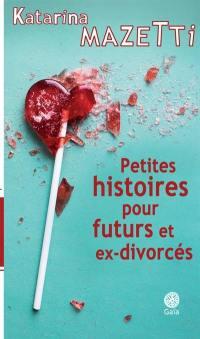 Petites histoires pour futurs et ex-divorcés