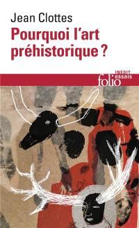 Pourquoi l'art préhistorique ?