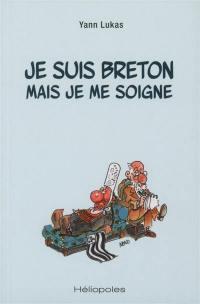 Je suis Breton mais je me soigne