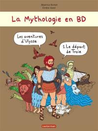 Les aventures d'Ulysse. Volume 1, Le départ de Troie