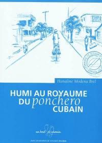 Humi au royaume du ponchero cubain