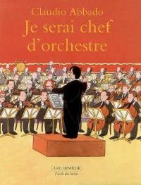 Je serai chef d'orchestre