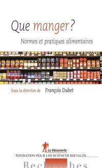 Que manger ? : normes et pratiques alimentaires