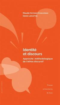 Identité et discours : approche méthodologique de l'ethos discursif