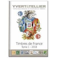 Catalogue Yvert et Tellier de timbres-poste : cent vingt-deuxième année. Volume 1, France : émissions générales des colonies : 2018