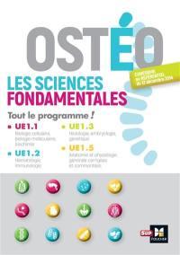 Ostéo : les sciences fondamentales, tout le programme ! : UE1.1, UE1.2, UE1.3, UE1.5