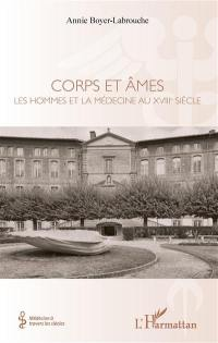Corps et âmes : les hommes et la médecine au XVIIIe siècle