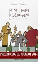 A short treatise on tasting, Mimi, Fifi & Glouglou