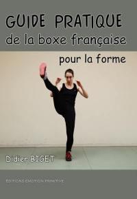 Guide pratique de la boxe française pour la forme : la boxe poing-pied au service du fitness