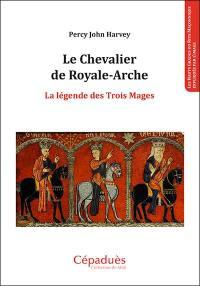 Le chevalier de Royale-Arche