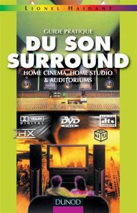 Guide pratique du son surround : home cinema, home studio et auditoriums