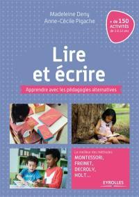 Apprendre avec les pédagogies alternatives, Lire et écrire