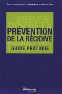 Prévention de la récidive : guide pratique : mars 2016