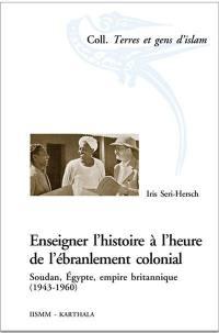 Enseigner l'histoire à l'heure de l'ébranlement colonial