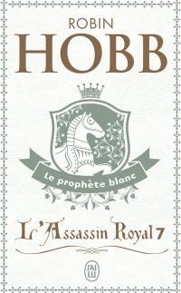 L'assassin royal. Volume 7, Le prophète blanc