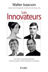 Les innovateurs : comment un groupe de génies, hackers et geeks a fait la révolution numérique