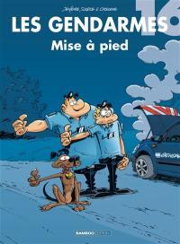 Les gendarmes. Volume 16, Mise à pied