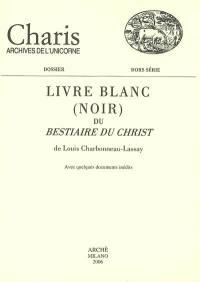 Livre blanc (noir) du Bestiaire du Christ de Louis Charbonneau-Lassay