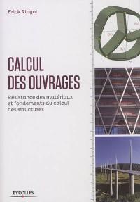 Calcul des ouvrages : résistance des matériaux et fondements du calcul des structures