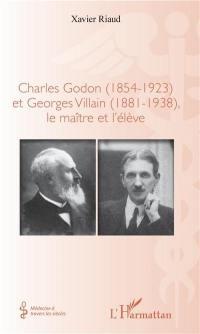 Charles Godon (1854-1923) et Georges Villain (1881-1938), le maître et l'élève