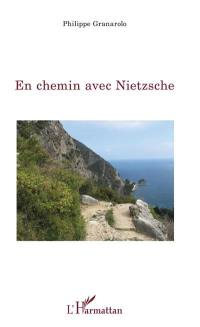 En chemin avec Nietzsche