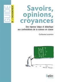 Savoirs, opinions, croyances