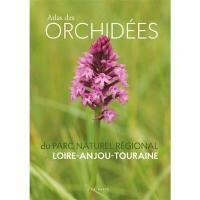 Atlas des orchidées du parc naturel régional Loire-Anjou-Touraine